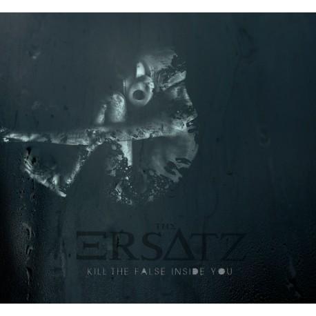 The Ersatz - Kill The False Inside You Reissue 2015