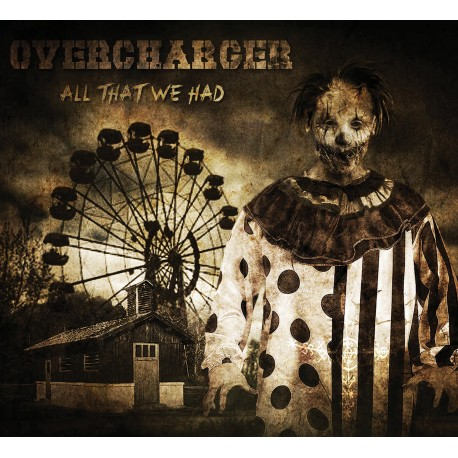 Overcharger - All That We Had